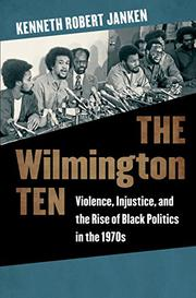 THE WILMINGTON TEN by Kenneth Robert Janken