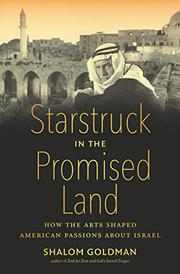 STARSTRUCK IN THE PROMISED LAND by Shalom Goldman