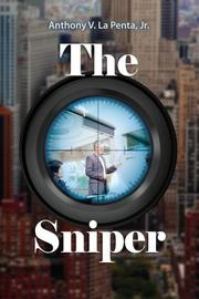 THE SNIPER by Anthony V. LaPenta Jr.