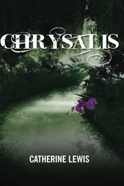 CHRYSALIS by Catherine Lewis