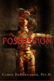 POSSESSION by Caren DeBernardo