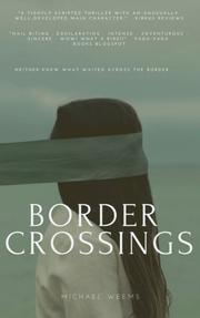 BORDER CROSSINGS by Michael Weems
