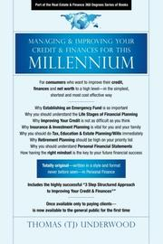 Managing & Improving Your Credit & Finances for this MILLENNIUM by Thomas (TJ) Underwood