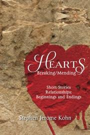 Hearts: Breaking/Mending by Stephen Jerome Kohn