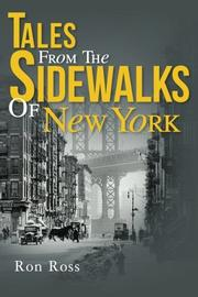Tales From The Sidewalks Of New York by Ron Ross