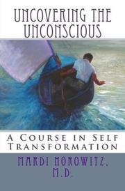 UNCOVERING THE UNCONSCIOUS by Mardi Horowitz