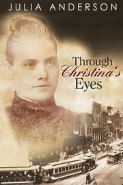 THROUGH CHRISTINA'S EYES by Julia Anderson