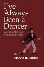 I'VE ALWAYS BEEN A DANCER by Marvin B. Farber