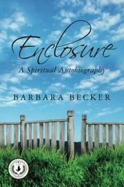 ENCLOSURE by Barbara Becker