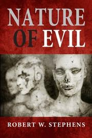 NATURE OF EVIL by Robert W. Stephens
