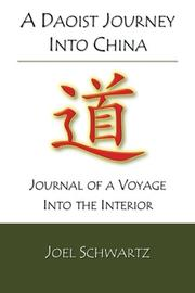 A DAOIST JOURNEY INTO CHINA by Joel Schwartz