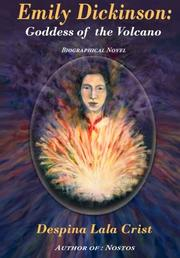 EMILY DICKINSON: GODDESS OF THE VOLCANO by Despina Lala-Crist
