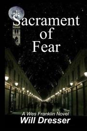 SACRAMENT OF FEAR by Will Dresser