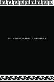 LINES OF THINKING IN AESTHETICS by Steven Brutus