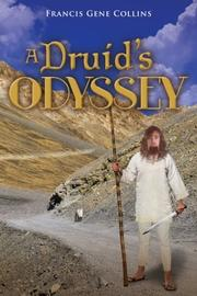 A DRUID'S ODYSSEY by Francis Gene Collins