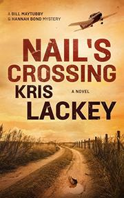 NAIL'S CROSSING by Kris Lackey