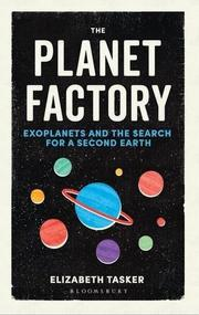 THE PLANET FACTORY by Elizabeth  Tasker