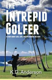 THE INTREPID GOLFER by K.D. Anderson