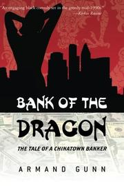 Bank of The Dragon: The Tale of a Chinatown Banker by Armand Gunn