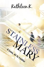 STAINLESS MARY by Kathleen K.