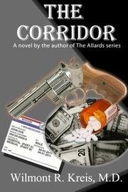 THE CORRIDOR by Wilmont R. Kreis