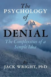 THE PSYCHOLOGY OF DENIAL by Jack Wright
