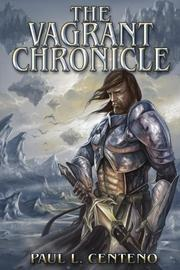 THE VAGRANT CHRONICLE by Paul L. Centeno