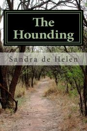 THE HOUNDING by Sandra de Helen