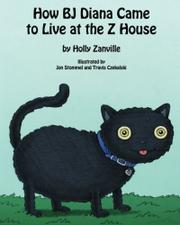 How BJ Diana Came to Live at the Z House by Holly Zanville