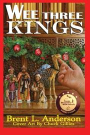 WEE THREE KINGS by Brent L. Anderson