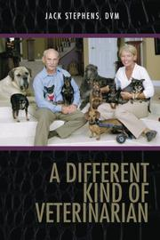 A DIFFERENT KIND OF VETERINARIAN by Jack L. Stephens