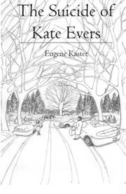 THE SUICIDE OF KATE EVERS by Eugene Kaster