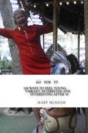 GO FOR IT! by Mary McHugh