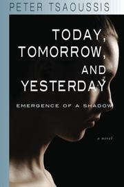 TODAY, TOMORROW, AND YESTERDAY by Peter Tsaoussis