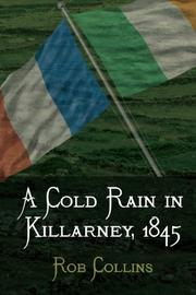 A COLD RAIN IN KILLARNEY, 1845 by Rob Collins