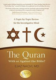 THE QURAN: WITH OR AGAINST THE BIBLE by Ejaz Naqvi