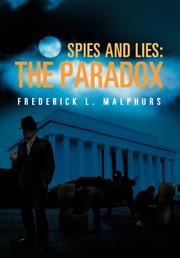 SPIES AND LIES by Frederick L. Malphurs