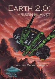 EARTH 2.0:  PRISON PLANET by William Crow Johnson