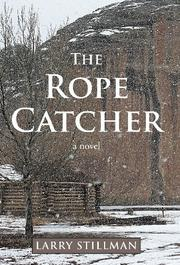 THE ROPE CATCHER by Larry Stillman