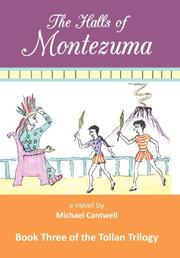 THE HALLS OF MONTEZUMA by Michael Cantwell
