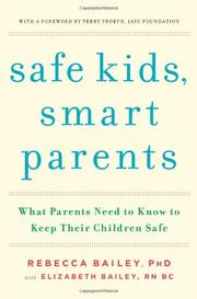 SAFE KIDS, SMART PARENTS by Elizabeth Bailey