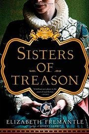 SISTERS OF TREASON by Elizabeth Fremantle