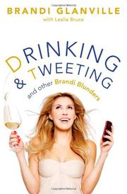 DRINKING AND TWEETING by Brandi Glanville
