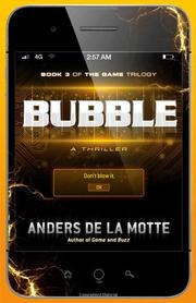 BUBBLE by Anders de la Motte