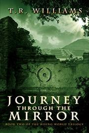 JOURNEY THROUGH THE MIRROR by T.R. Williams