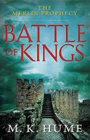 BATTLE OF KINGS by M.K. Hume