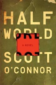 HALF WORLD by Scott O'Connor