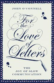 FOR THE LOVE OF LETTERS by John O'Connell