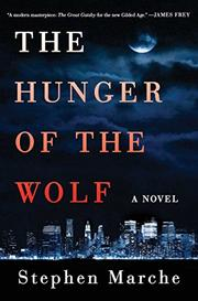 THE HUNGER OF THE WOLF by Stephen Marche