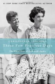 THESE FEW PRECIOUS DAYS by Christopher Andersen